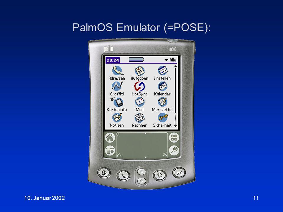10. Januar 200211 PalmOS Emulator (=POSE):