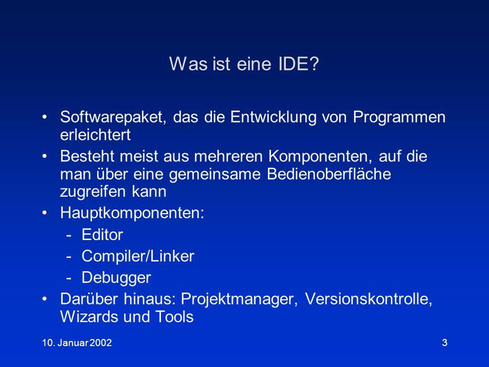 10.Januar 20023 Was ist eine IDE.