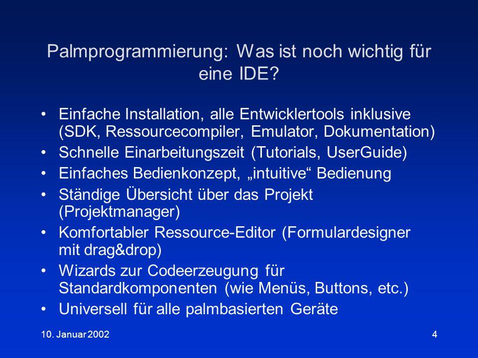 10.Januar 20024 Palmprogrammierung: Was ist noch wichtig für eine IDE.