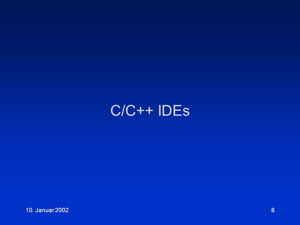 10. Januar 20028 C/C++ IDEs