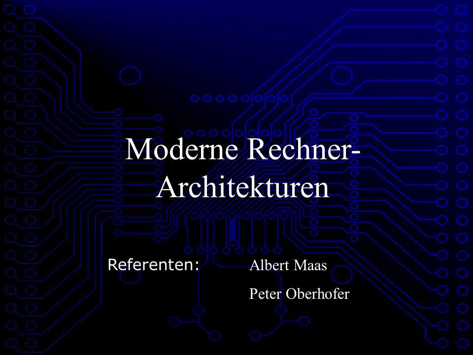 Moderne Rechner-Architekturen Präsentationsfahrplan: - Von-Neumann-Konzept - RISC-Architektur - Fließbandverarbeitung - CISC-Architektur - Kombination von RISC und CISC - Zukünftige Entwicklungen