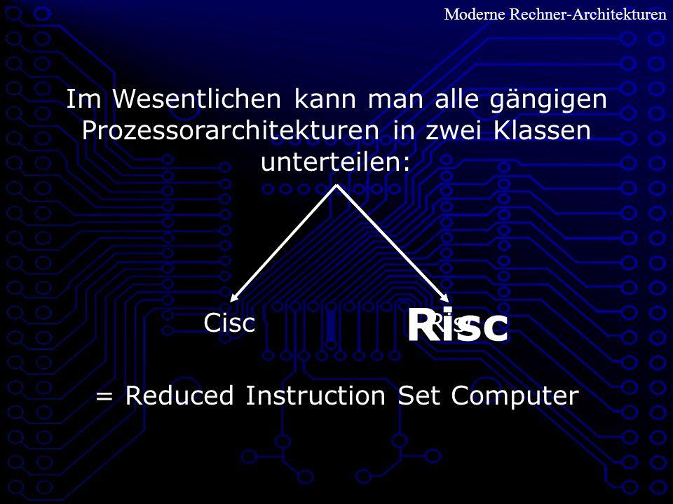 Moderne Rechner-Architekturen Eigenschaften: - elementare, kleine Befehlssätze - Load-/Store-Architektur Operanden holen und Operation ausführen in einem Takt große Registersätze Compiler nur einen kleinen Teil nützen weniger Fallunterscheidungen beim Decodieren => kürzere Taktzyklen Synergie Compilerbau-Rechnerarchitektur, da - einheitliches Befehlsformat - Fließbandtechnik redundante Informationen: hoher Speicherverbrauch aber schnellere Decodierung festverdrahtete Leitwerke