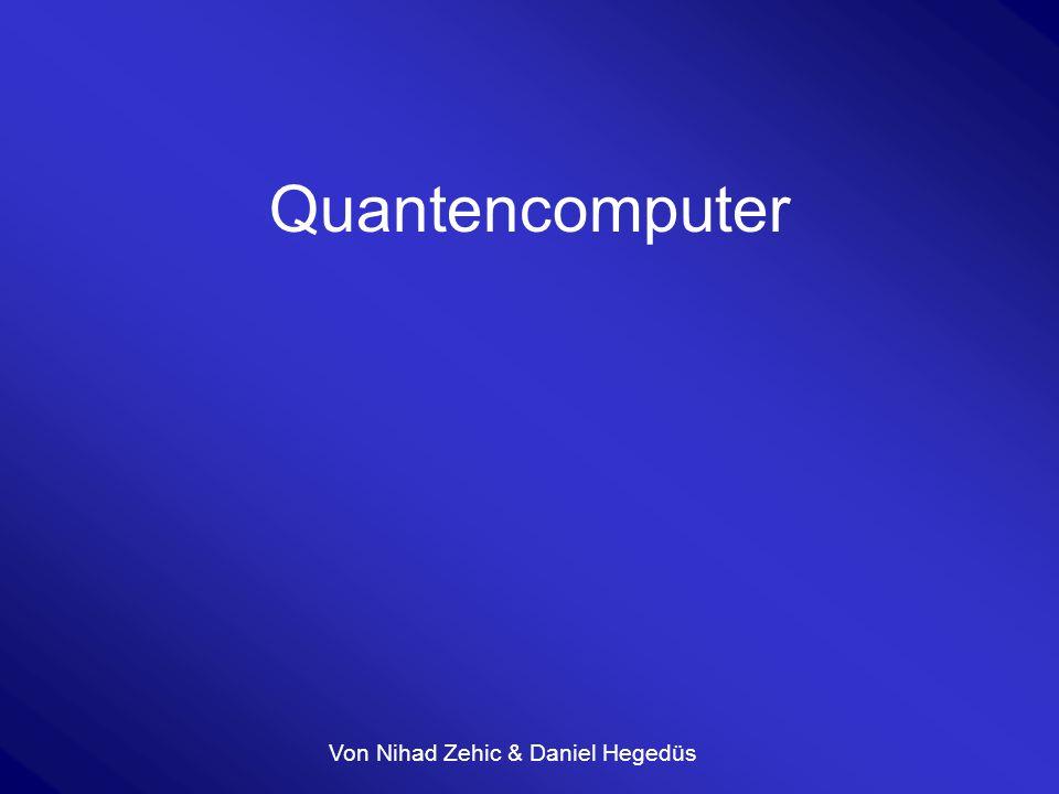 """Quanteninformation Klassisches Bit Zwei Zustände: 0 oder 1 (""""ja oder """"nein ) Quantenbit (=Qubit) Ausser 0 und 1 halb umgeklappte Bits Superposition 0 und 1 gleichzeitig (""""Jein )  Neue Möglichkeiten zum rechnen"""