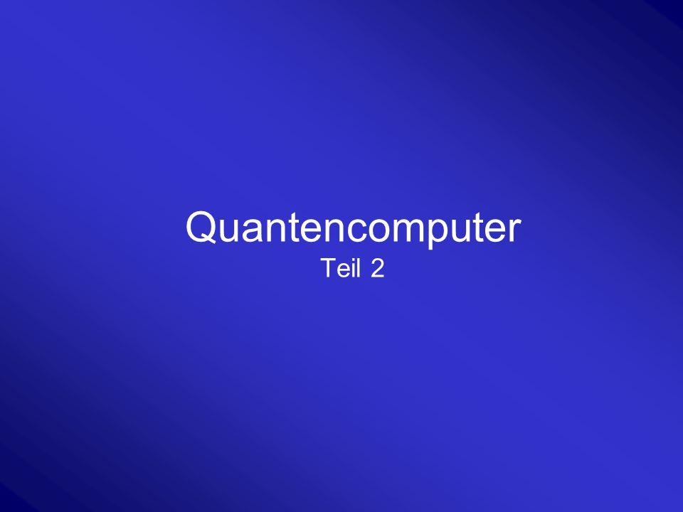 Quantencomputer Teil 2