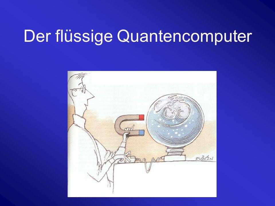 Der flüssige Quantencomputer