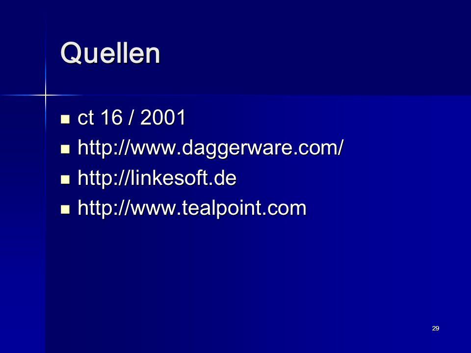 29 Quellen ct 16 / 2001 ct 16 / 2001 http://www.daggerware.com/ http://www.daggerware.com/ http://linkesoft.de http://linkesoft.de http://www.tealpoint.com http://www.tealpoint.com