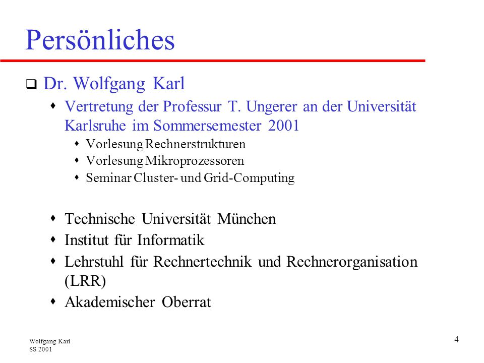 Wolfgang Karl SS 2001 5 SCI-based PC clusters  Bus-like services: read-, write-, and synchronization transactions  Hardware-supported DSM with low-latency remote memory access and fast message-passing  Split-transactions: request and response packets - latency hiding Global address space SCI interconnect PCs with PCI-SCI adapter