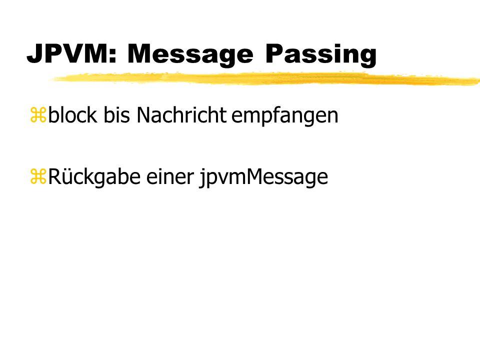 JPVM: Message Passing zblock bis Nachricht empfangen zRückgabe einer jpvmMessage