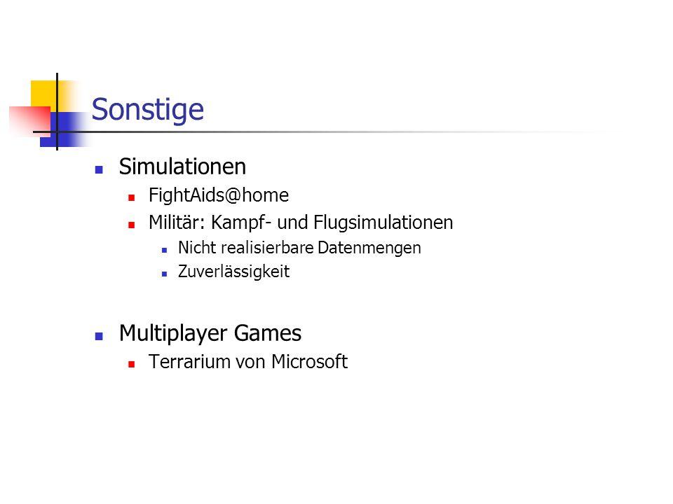 Sonstige Simulationen FightAids@home Militär: Kampf- und Flugsimulationen Nicht realisierbare Datenmengen Zuverlässigkeit Multiplayer Games Terrarium