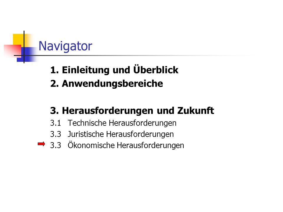 Navigator 1. Einleitung und Überblick 2. Anwendungsbereiche 3. Herausforderungen und Zukunft 3.1Technische Herausforderungen 3.3Juristische Herausford