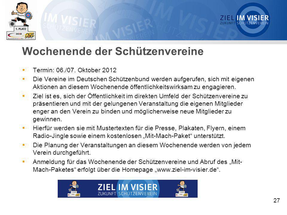 27 Wochenende der Schützenvereine  Termin: 06./07. Oktober 2012  Die Vereine im Deutschen Schützenbund werden aufgerufen, sich mit eigenen Aktionen