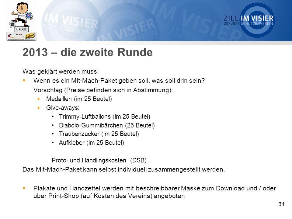 2013 – die zweite Runde Was geklärt werden muss:  Wenn es ein Mit-Mach-Paket geben soll, was soll drin sein.