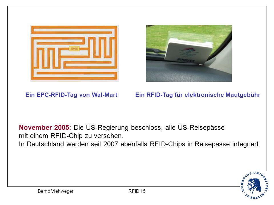 RFID 15Bernd Viehweger Ein EPC-RFID-Tag von Wal-MartEin RFID-Tag für elektronische Mautgebühr November 2005: Die US-Regierung beschloss, alle US-Reise