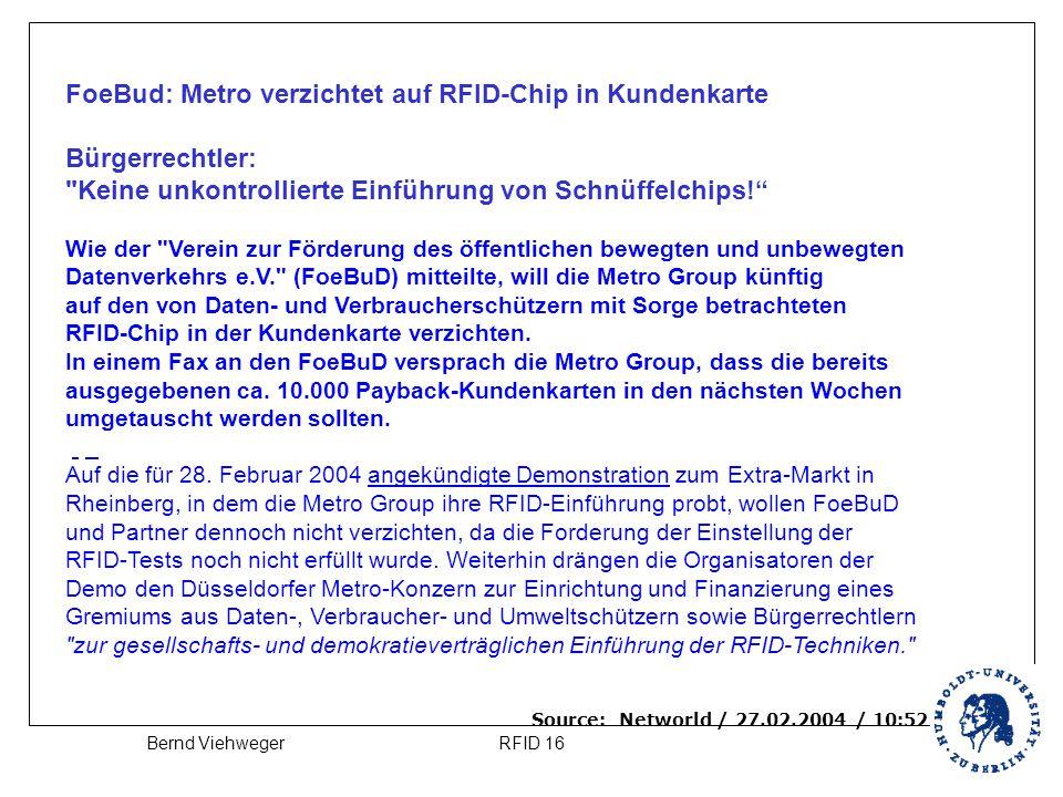 RFID 16Bernd Viehweger FoeBud: Metro verzichtet auf RFID-Chip in Kundenkarte Bürgerrechtler: