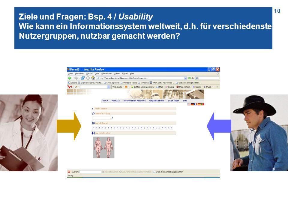 10 Ziele und Fragen: Bsp. 4 / Usability Wie kann ein Informationssystem weltweit, d.h.