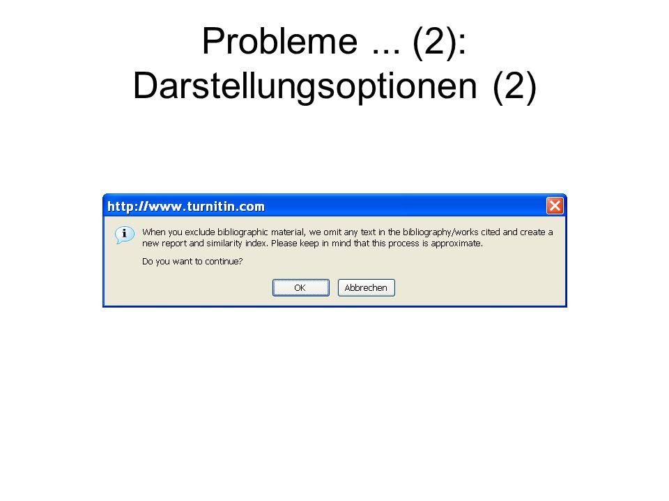 Probleme... (2): Darstellungsoptionen (2)