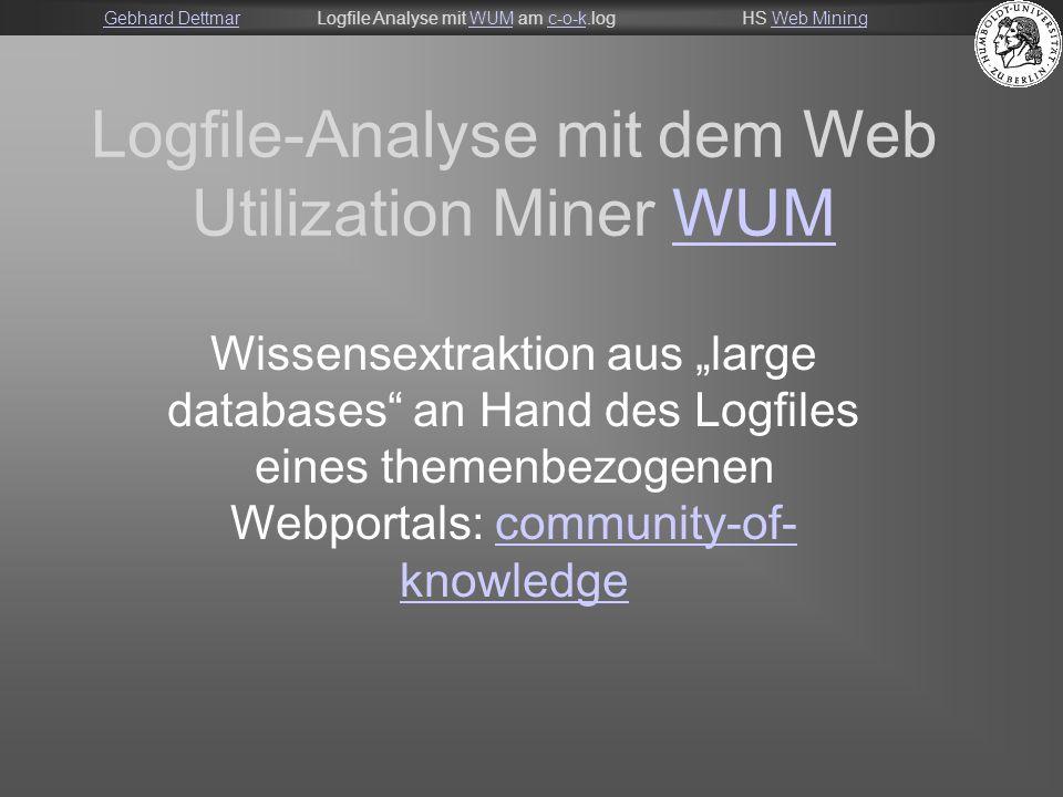 Gebhard DettmarGebhard DettmarLogfile Analyse mit WUM am c-o-k.logHS Web MiningWUMc-o-kWeb Mining 22 To be continued Danke für´s Zuhören