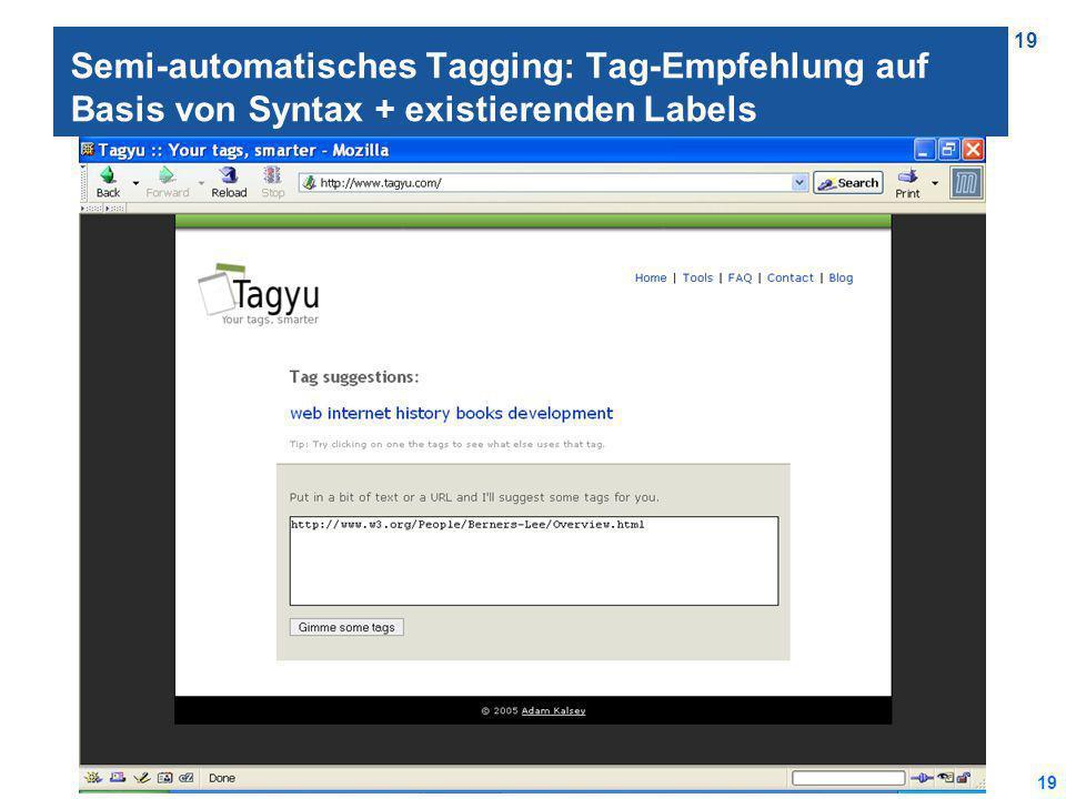 19 Semi-automatisches Tagging: Tag-Empfehlung auf Basis von Syntax + existierenden Labels
