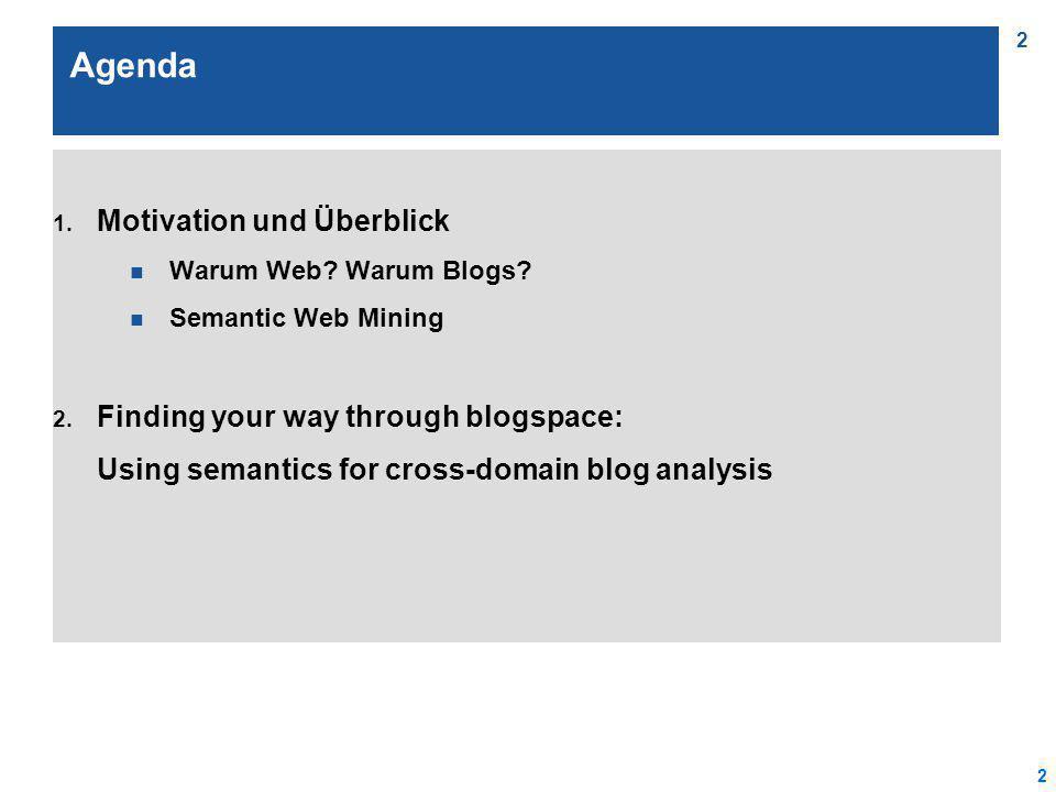 2 2 Agenda 1. Motivation und Überblick n Warum Web.