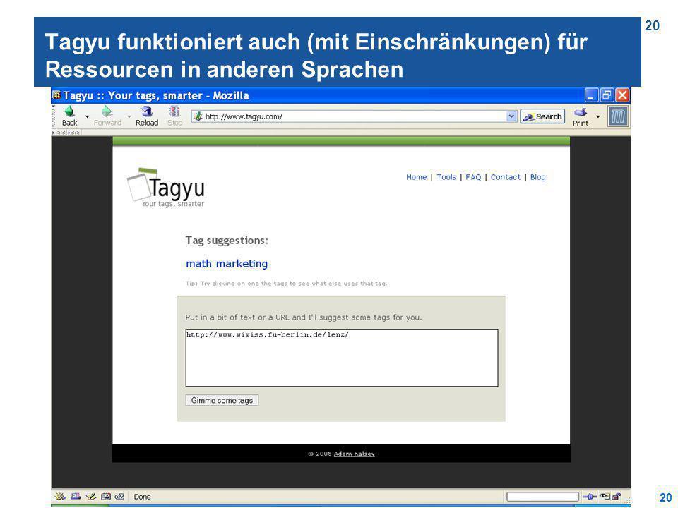 20 Tagyu funktioniert auch (mit Einschränkungen) für Ressourcen in anderen Sprachen