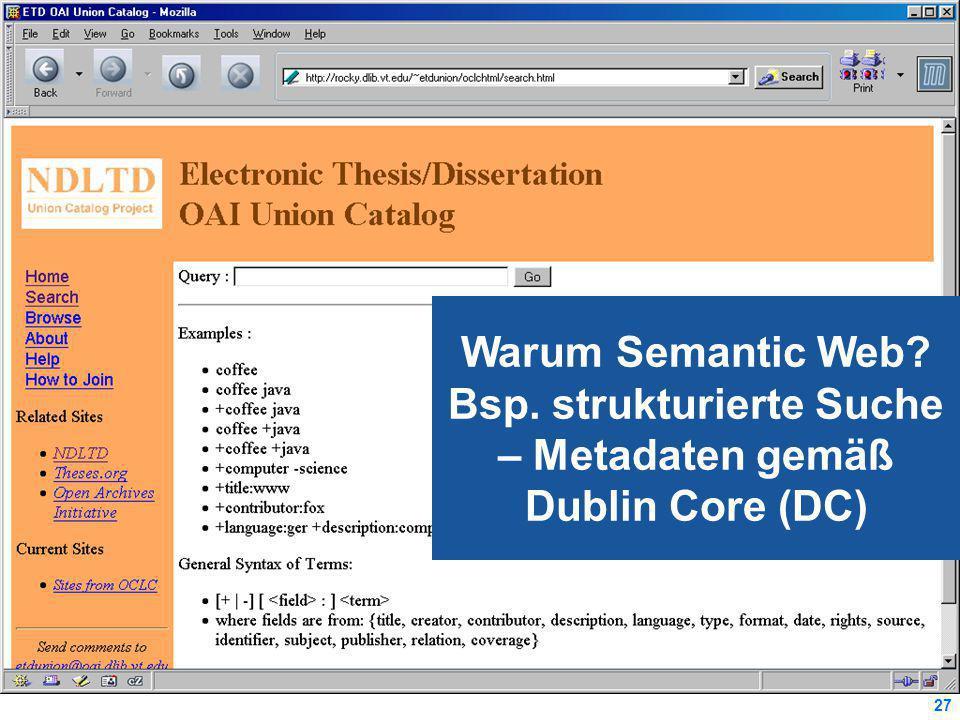 27 Warum Semantic Web Bsp. strukturierte Suche – Metadaten gemäß Dublin Core (DC)