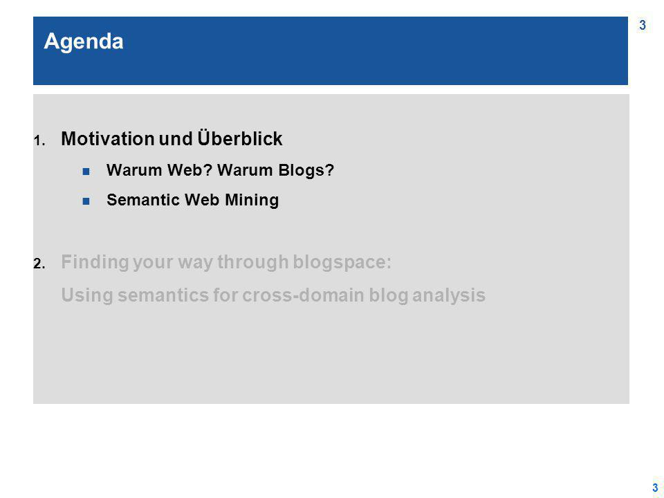3 3 Agenda 1. Motivation und Überblick n Warum Web.