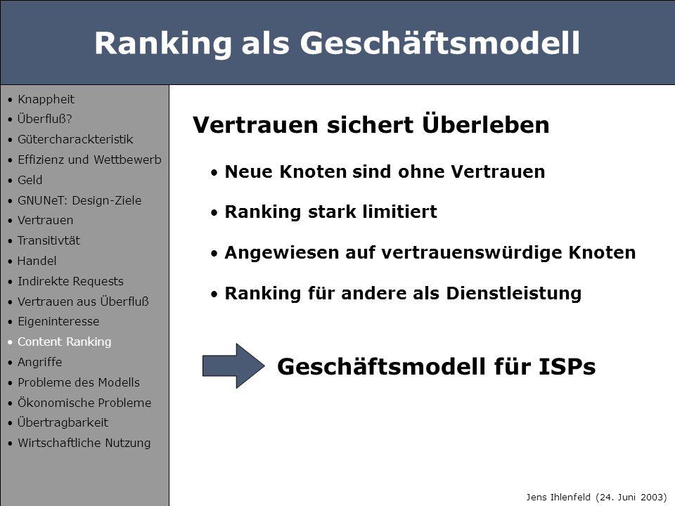 Ranking als Geschäftsmodell Geschäftsmodell für ISPs Vertrauen sichert Überleben Neue Knoten sind ohne Vertrauen Ranking stark limitiert Angewiesen au