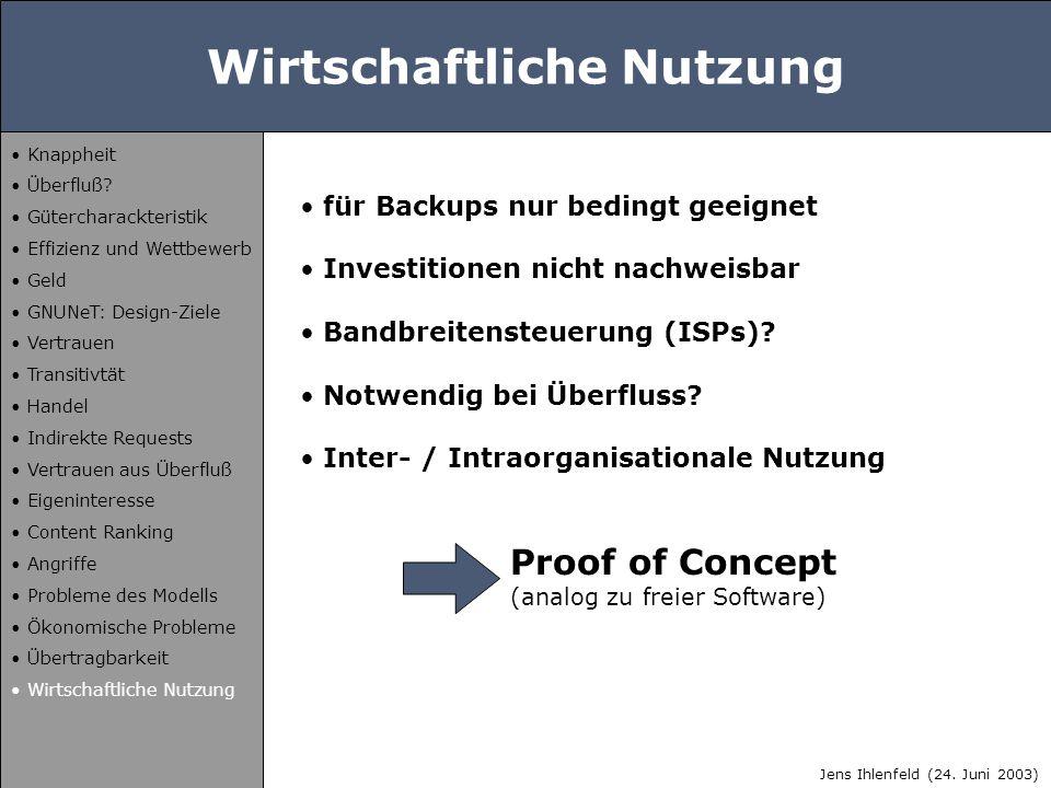 für Backups nur bedingt geeignet Investitionen nicht nachweisbar Bandbreitensteuerung (ISPs)? Notwendig bei Überfluss? Inter- / Intraorganisationale N