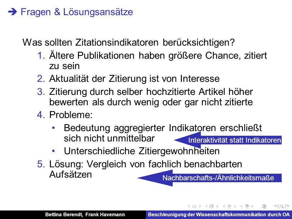 Bettina Berendt, Frank HavemannBeschleunigung der Wissenschaftskommunikation durch OA Ähnlichkeitsmaße zur Bestimmung von Nachbarschaften basieren auf Links (Zitationen) Text Nutzung
