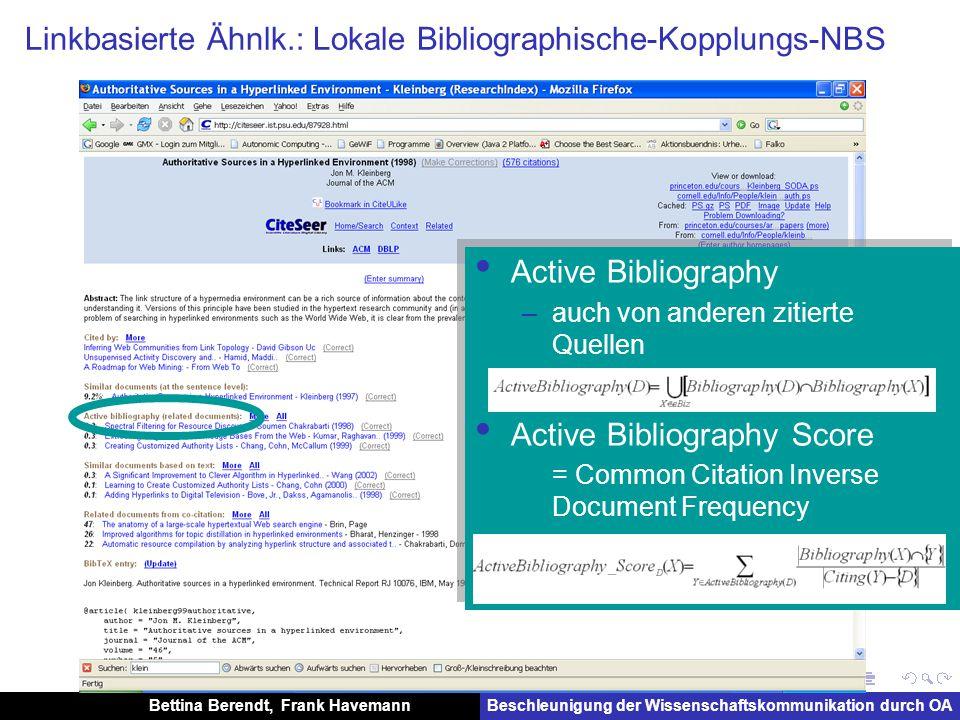 Bettina Berendt, Frank HavemannBeschleunigung der Wissenschaftskommunikation durch OA Exkurs: Linkbasiertes Ranking Zitierung durch hochzitierte Artikel höher bewerten...