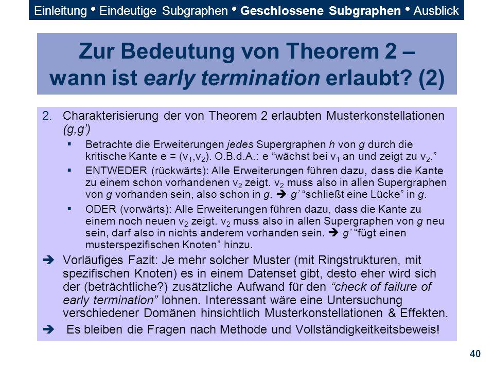 40 Zur Bedeutung von Theorem 2 – wann ist early termination erlaubt? (2) 2.Charakterisierung der von Theorem 2 erlaubten Musterkonstellationen (g,g')