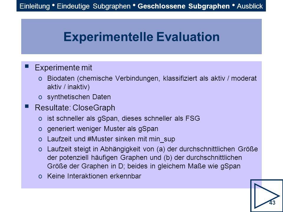 43 Experimentelle Evaluation  Experimente mit oBiodaten (chemische Verbindungen, klassifiziert als aktiv / moderat aktiv / inaktiv) osynthetischen Da