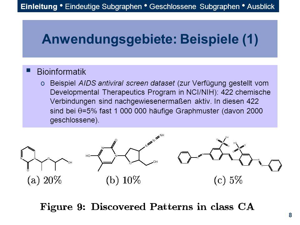 8 Anwendungsgebiete: Beispiele (1)  Bioinformatik oBeispiel AIDS antiviral screen dataset (zur Verfügung gestellt vom Developmental Therapeutics Prog