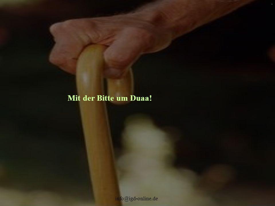info@igd-online.de. Mit der Bitte um Duaa!