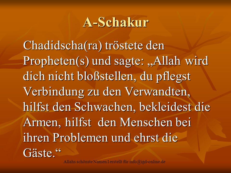 """Allahs schönste Namen I erstellt für info@igd-online.de A-Schakur Chadidscha(ra) tröstete den Propheten(s) und sagte: """"Allah wird dich nicht bloßstell"""