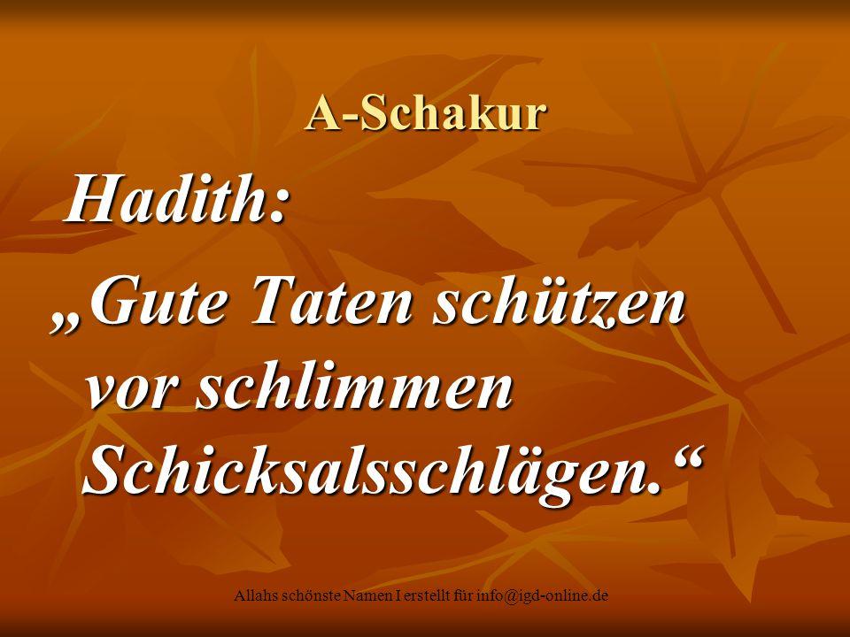 """Allahs schönste Namen I erstellt für info@igd-online.de A-Schakur Hadith: Hadith: """"Gute Taten schützen vor schlimmen Schicksalsschlägen."""""""