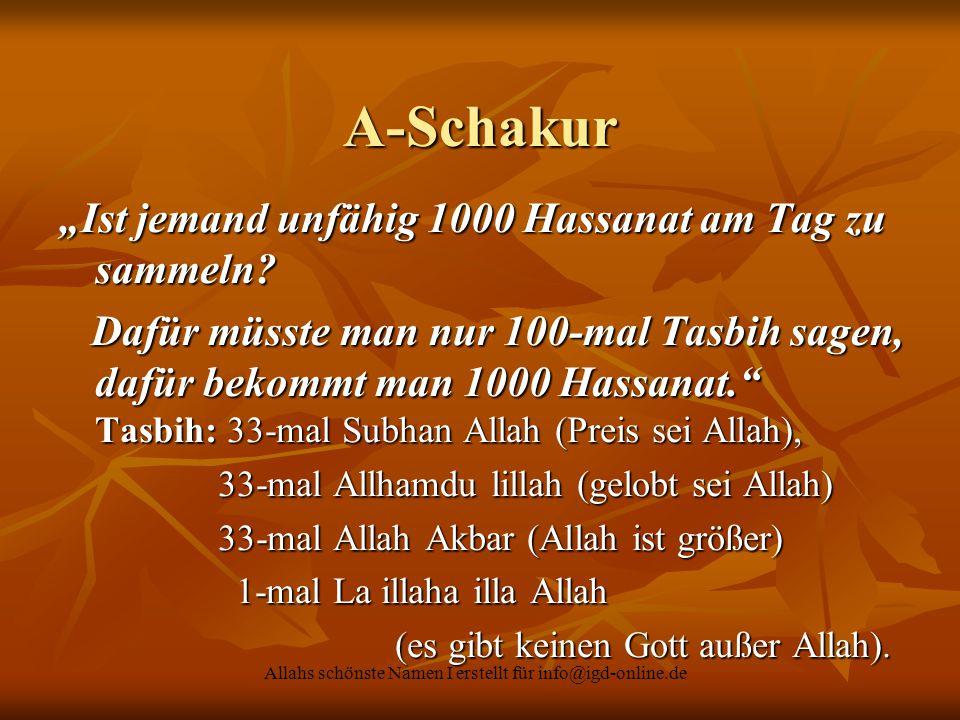 """Allahs schönste Namen I erstellt für info@igd-online.de A-Schakur """"Ist jemand unfähig 1000 Hassanat am Tag zu sammeln? Dafür müsste man nur 100-mal Ta"""