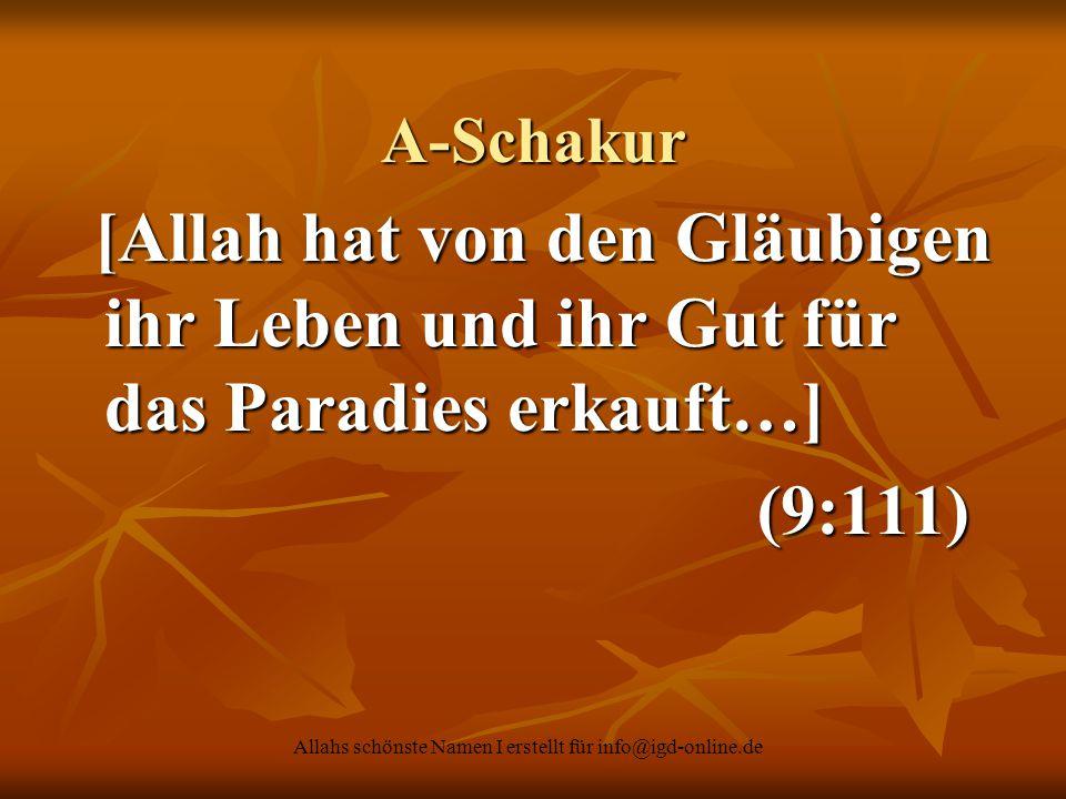 Allahs schönste Namen I erstellt für info@igd-online.de A-Schakur [Allah hat von den Gläubigen ihr Leben und ihr Gut für das Paradies erkauft…] [Allah