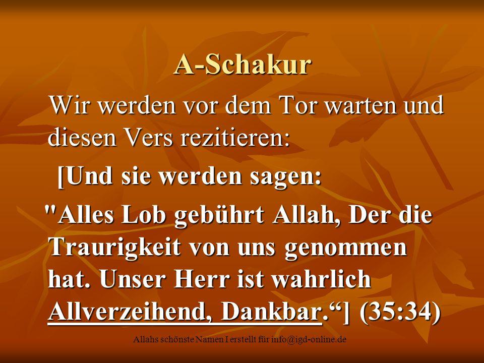 Allahs schönste Namen I erstellt für info@igd-online.de A-Schakur Wir werden vor dem Tor warten und diesen Vers rezitieren: Wir werden vor dem Tor war