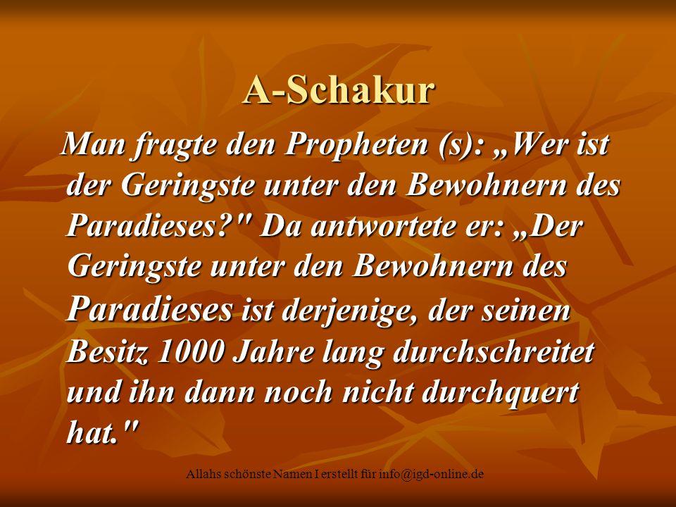 """Allahs schönste Namen I erstellt für info@igd-online.de A-Schakur Man fragte den Propheten (s): """"Wer ist der Geringste unter den Bewohnern des Paradie"""