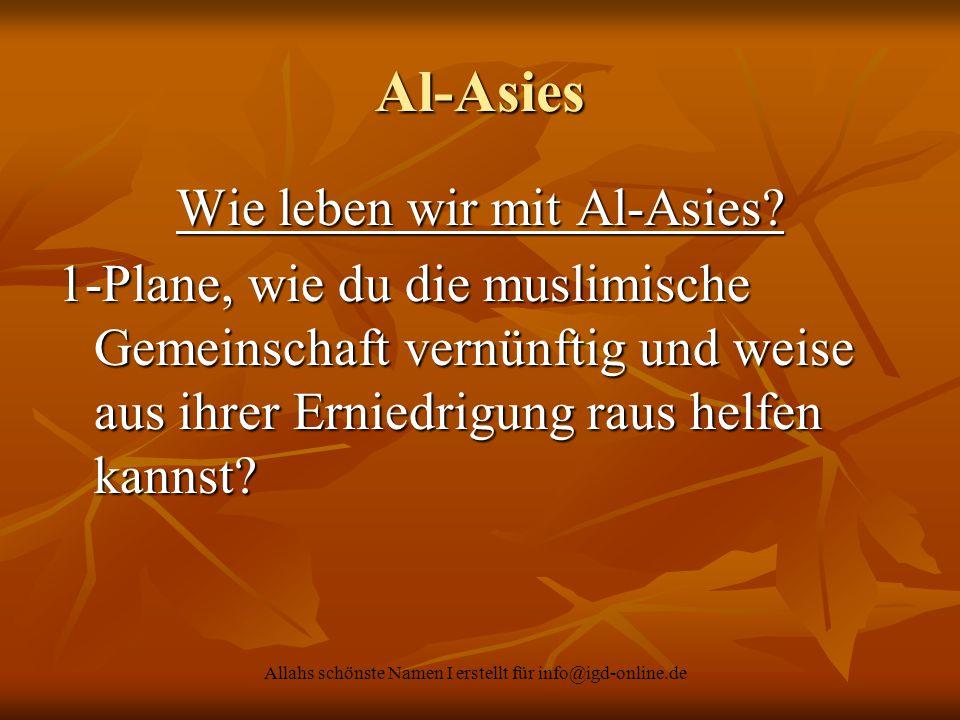 Allahs schönste Namen I erstellt für info@igd-online.de Al-Asies Wie leben wir mit Al-Asies? 1-Plane, wie du die muslimische Gemeinschaft vernünftig u
