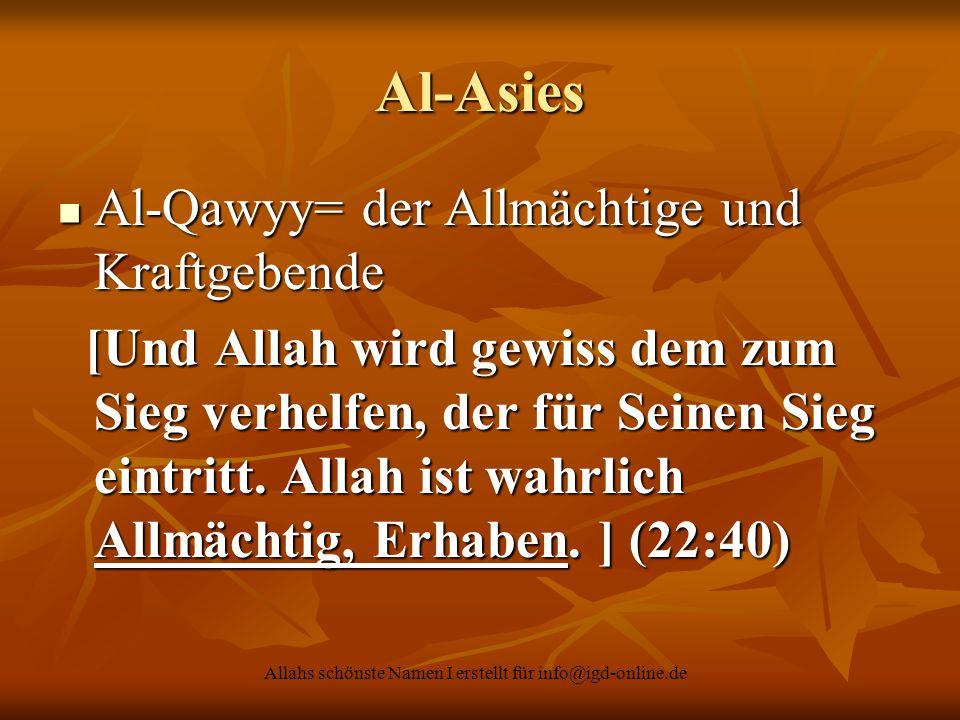 Allahs schönste Namen I erstellt für info@igd-online.de Al-Asies Al-Qawyy= der Allmächtige und Kraftgebende Al-Qawyy= der Allmächtige und Kraftgebende