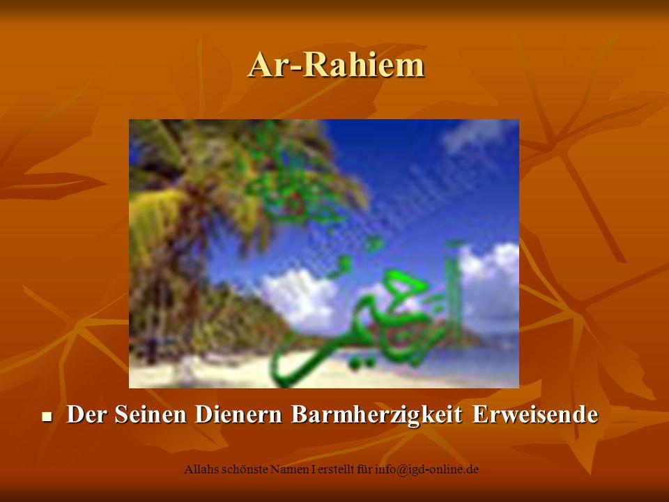 Allahs schönste Namen I erstellt für info@igd-online.de Der Seinen Dienern Barmherzigkeit Erweisende Der Seinen Dienern Barmherzigkeit Erweisende Ar-R