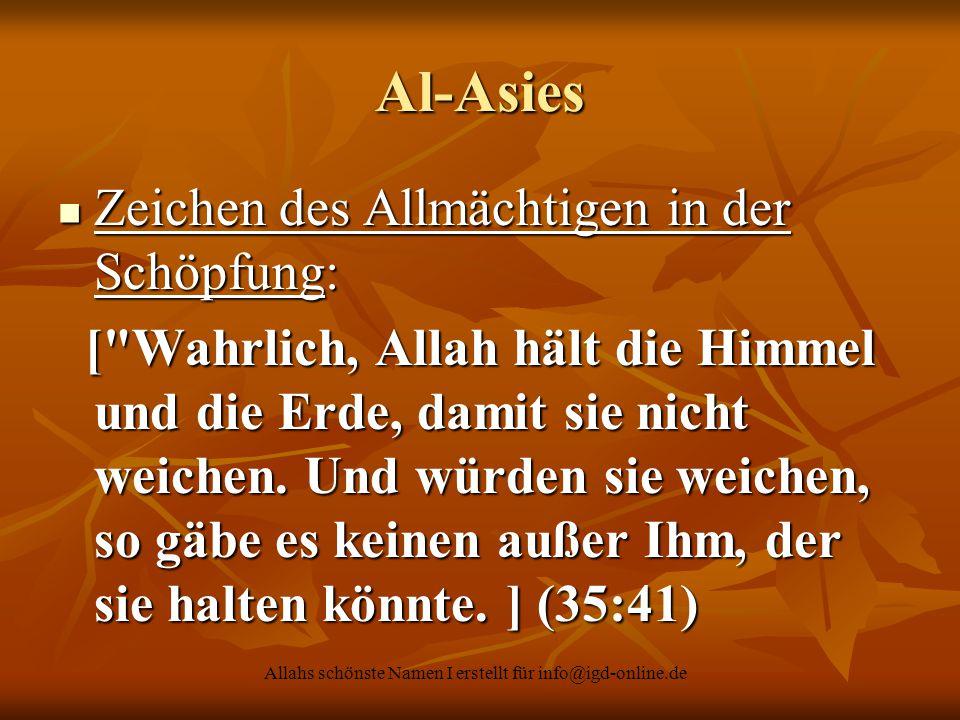 Allahs schönste Namen I erstellt für info@igd-online.de Al-Asies Zeichen des Allmächtigen in der Schöpfung: Zeichen des Allmächtigen in der Schöpfung:
