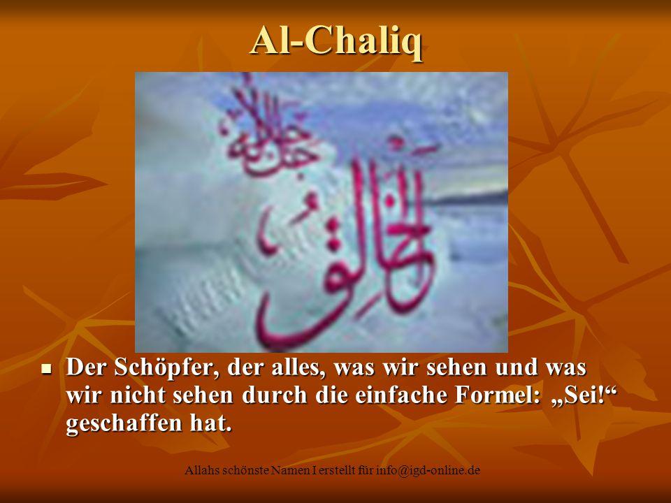 """Allahs schönste Namen I erstellt für info@igd-online.de Der Schöpfer, der alles, was wir sehen und was wir nicht sehen durch die einfache Formel: """"Sei"""