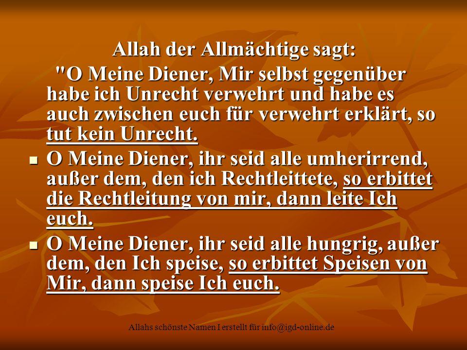 Allahs schönste Namen I erstellt für info@igd-online.de Allah der Allmächtige sagt: