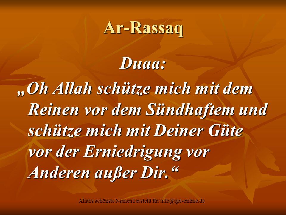 """Allahs schönste Namen I erstellt für info@igd-online.de Ar-Rassaq Duaa: """"Oh Allah schütze mich mit dem Reinen vor dem Sündhaftem und schütze mich mit"""