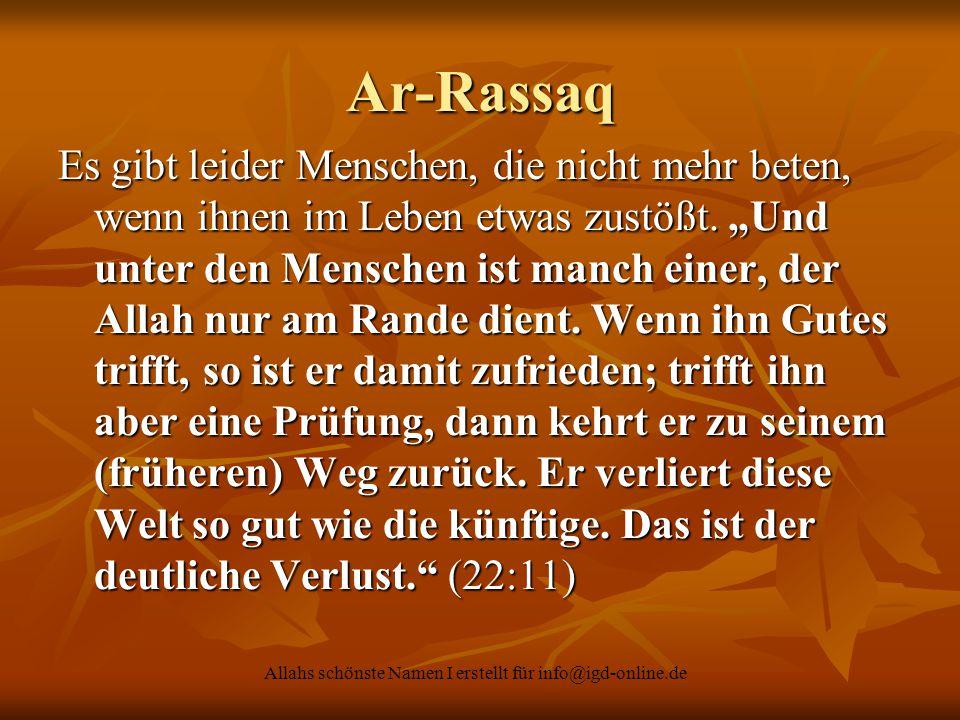"""Allahs schönste Namen I erstellt für info@igd-online.de Ar-Rassaq Es gibt leider Menschen, die nicht mehr beten, wenn ihnen im Leben etwas zustößt. """"U"""