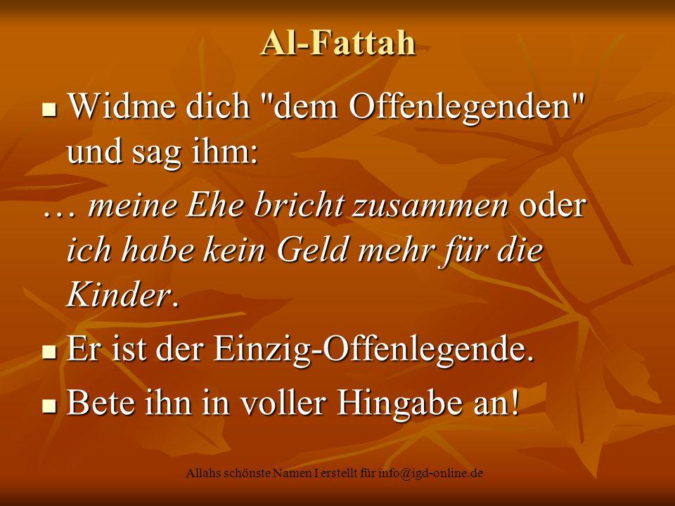 Allahs schönste Namen I erstellt für info@igd-online.de Al-Fattah Widme dich