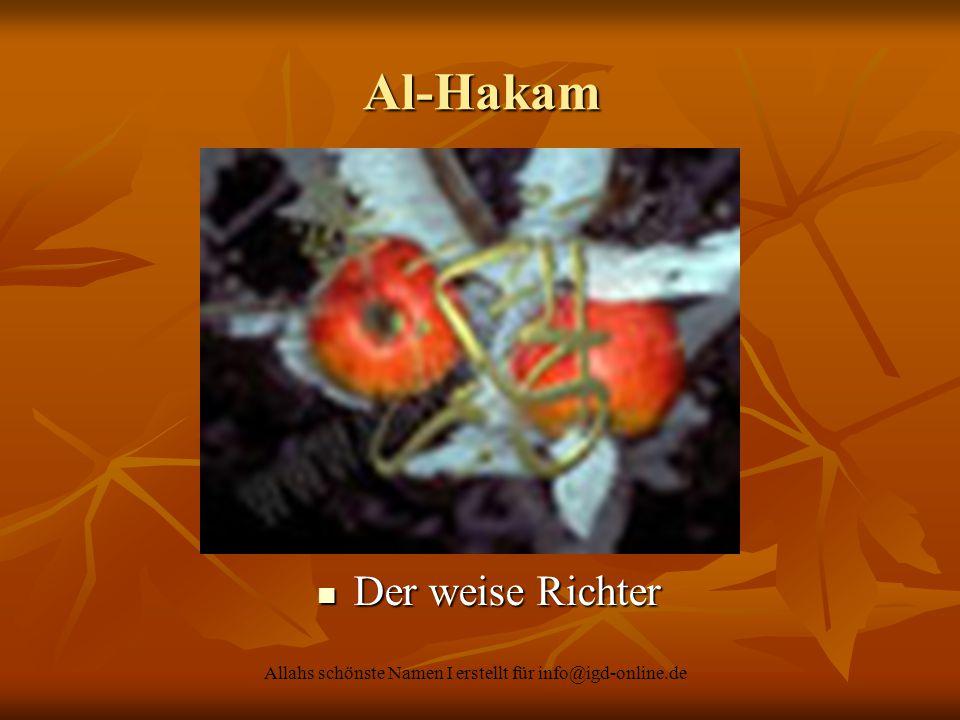 Allahs schönste Namen I erstellt für info@igd-online.de Al-Hakam Der weise Richter Der weise Richter